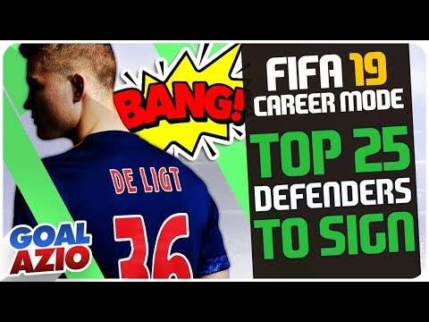 Top 25 Defenders To Sign | FIFA 19 Career Mode