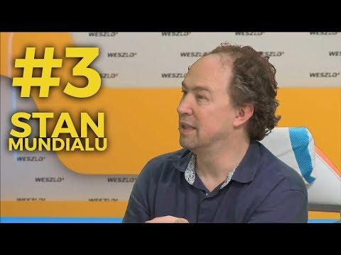 STAN MUNDIALU #3: Stanowski, Kowalczyk, Iwan, Pol