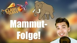 CLASH OF CLANS: Mammut Folge! ✭ Let's Play Clash of Clans [Deutsch/German HD]