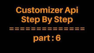 Customizer Api Bangla Tutorial for Beginners Full Step By Step - part 6