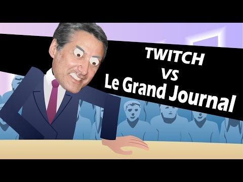 Le Grand Journal vs Twitch