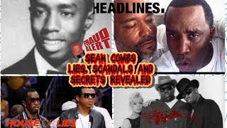 SEAN COMBS AKA P DIDDY, PUFF DADDY, LOVERBOY, LIES, SCANDALS AND SECRETS REVEALED