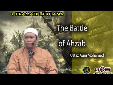 The Battle Of Ahzab | Ustaz Auni Mohamed