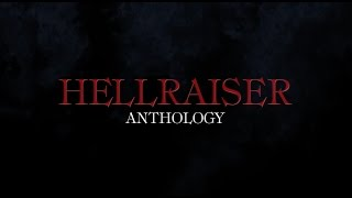 Hellraiser Anthology