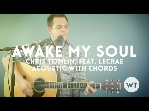 Awake My Soul - Chris Tomlin - acoustic w/ chords