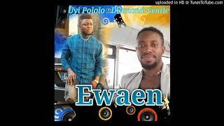 #Ewaen_#Uyipololo#Ewaen#diamondgentle EWAEN 01.Latest Edo / Benin music (Official Audio)