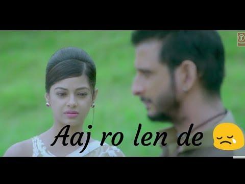 Aaj RO Len De Jee Bhar Ke , Whatsapp Status