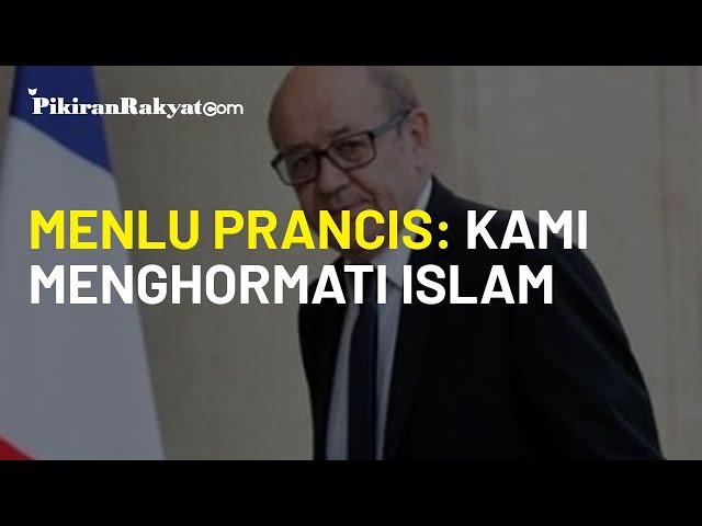 Geram Kerap Dituduh Anti-Islam dan Islamofobia, Menlu Prancis: Kami Sangat Menghormati Islam