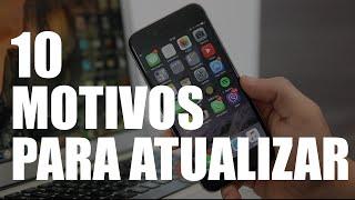 10 MOTIVOS PARA ATUALIZAR PARA O iOS 9