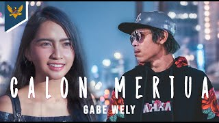 Gabe Wely - Calon Mertua