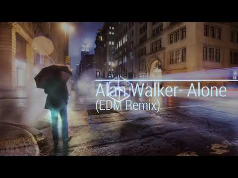 Alone - Alan Walker (EDM Mix) | Official Music Video  Ft.  DJ Avinash Mishra