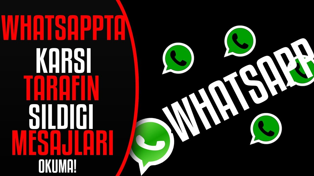 WhatsApp Karşı Tarafın Sildiği Mesajları Okuma 2018