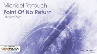 Michael Retouch - Point Of No Return (Original Mix)