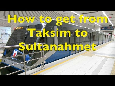The Easiest and Cheapest way to get from Taksim to Sultanahmet - Public Transportation in Istanbul