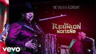 La Reunion Norteña - Me Volví A Acordar (Lyric Video)