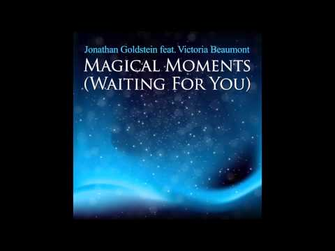 Magical Moments (Waiting For You) by Jonathan Goldstein feat. Victoria Beaumont