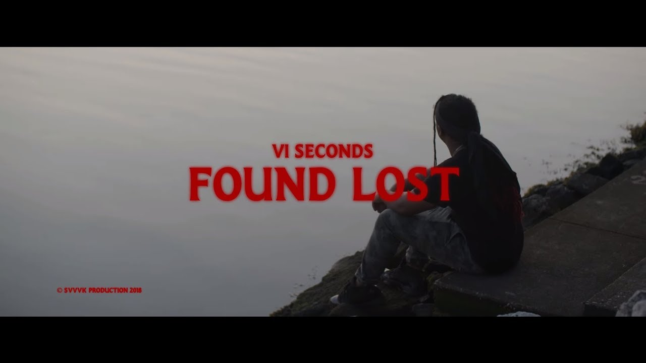 VI Seconds — Found, Lost (Official Music Video) Prod. Cxdy & Scxtt