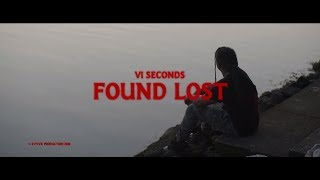VI Seconds - Found, Lost (Official Music Video) Prod. Cxdy & S…