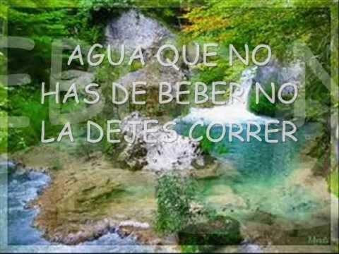 Agua que no has de beber... no la dejes correr... - YouTube