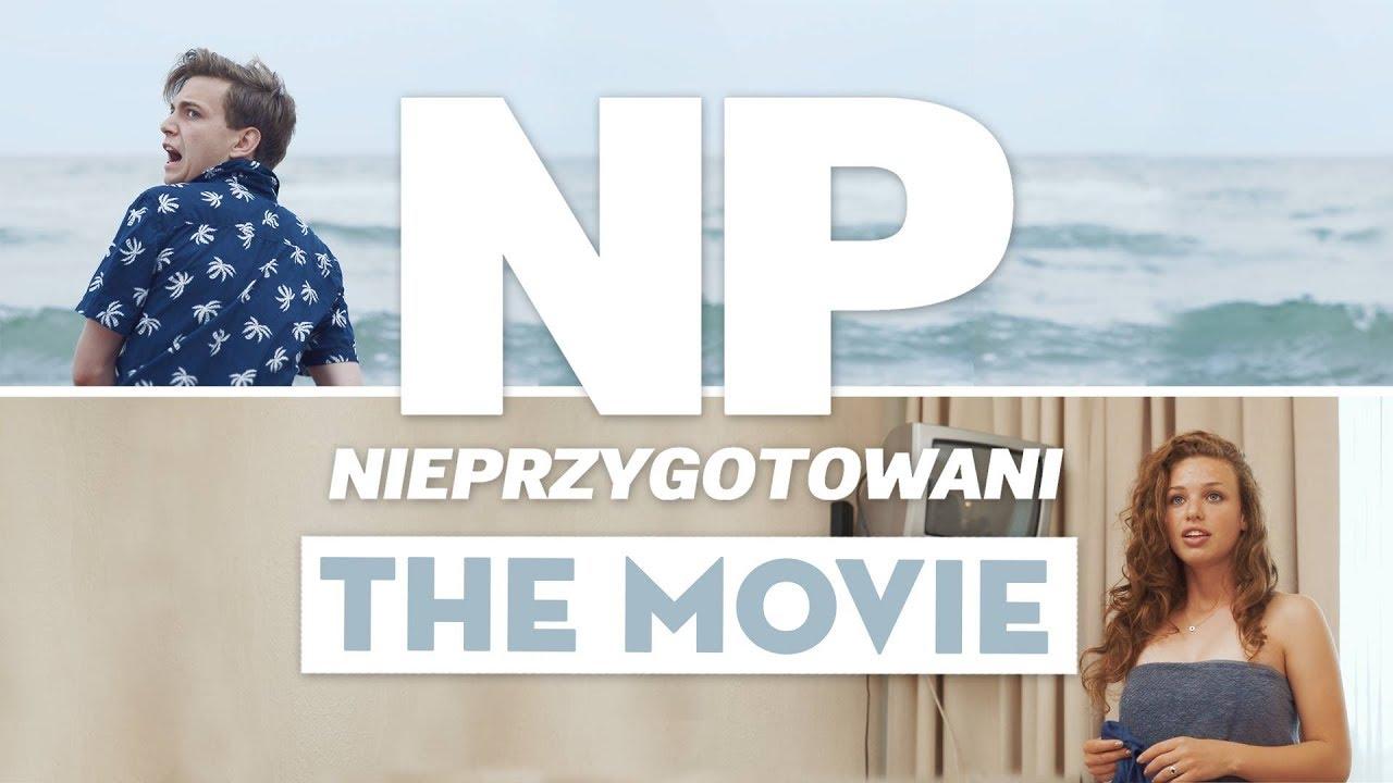 NIEPRZYGOTOWANI: THE MOVIE – film pełnometrażowy