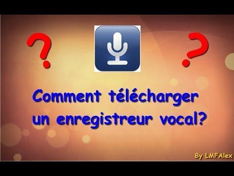 Comment télécharger enregistreur vocal