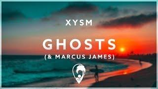 Marcus James & XYSM - Ghosts