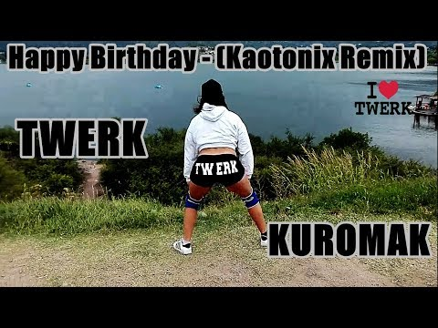 Happy Birthday - (Kaotonix Remix) -DANCE -KUROMAK -TWERKING