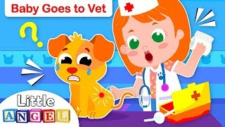 Baby Goes to the Vet | Taking Care of Pets | Animal Kids Songs & Nursery Rhymes by Little Angel