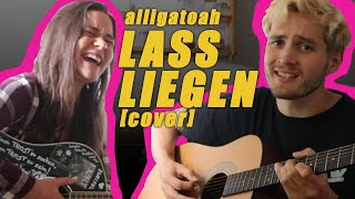 Lass liegen (Alligatoah Cover) | mit @Luisag doch mal!