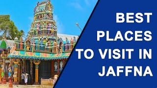 Best Places to Visit in Jaffna
