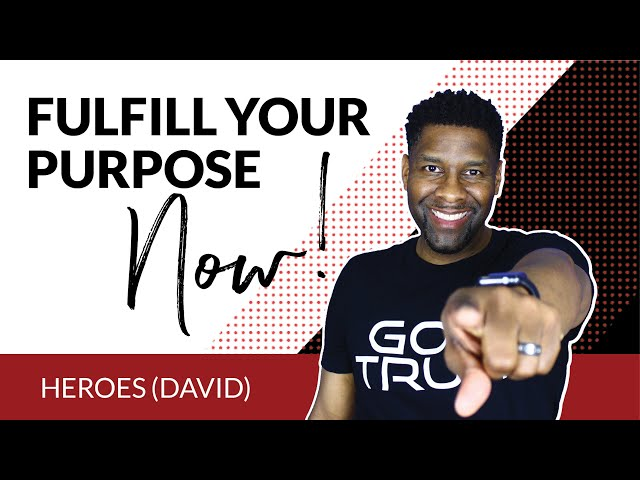 3 ESSENTIAL Qualities You MUST Have to Fulfill Your Purpose | HEROES (DAVID)