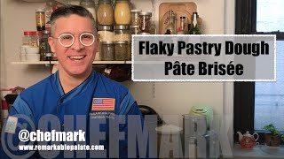 Flaky Pastry Dough (Pâte Brisée) with Chef Mark Tafoya