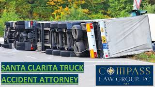 What to do after Truck Accident in Santa Clarita