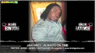 Jah Vinci - Always On Time [Free Spirit Riddim] April 2013