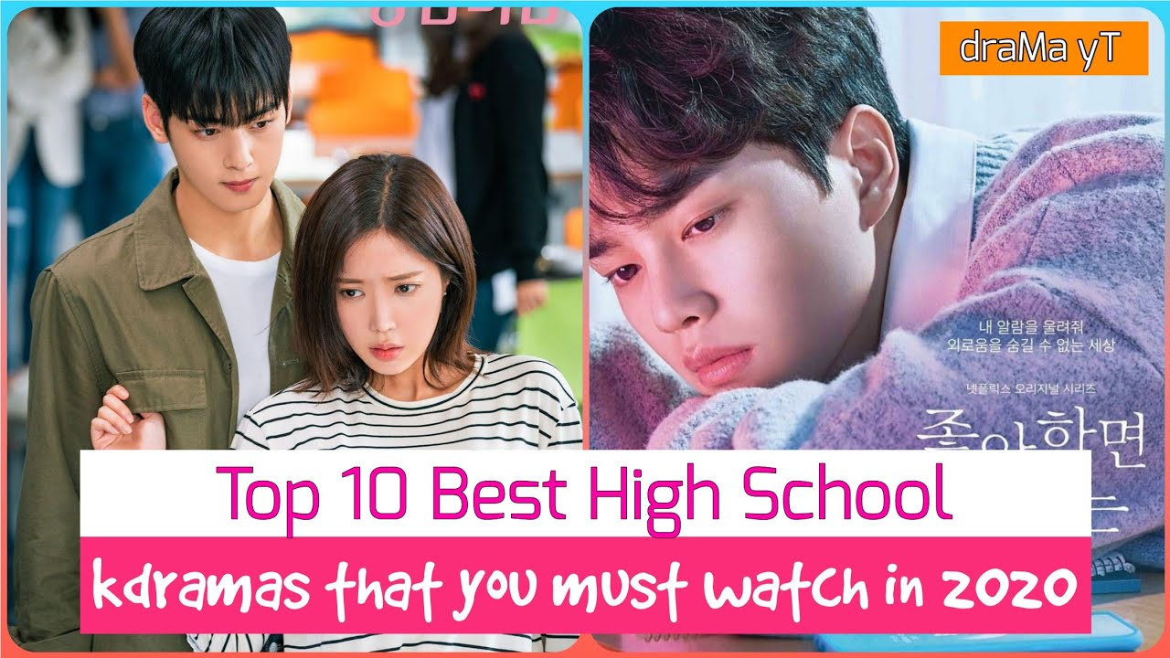 Top 10 High School/College Korean Dramas 2020 | must watch high school kdrama! draMa yT