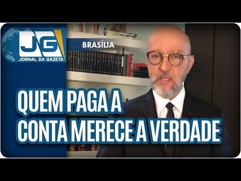 Josias de Souza/Quem paga a conta merece a verdade