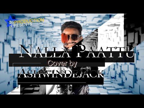 Nalla Paattu cover song by Ashwindejack's