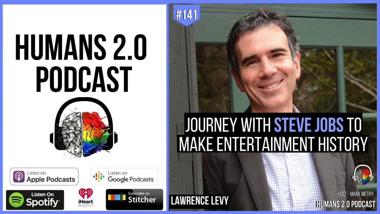 141: Lawrence Levy | Journey of Pixar with Steve Jobs to Make History