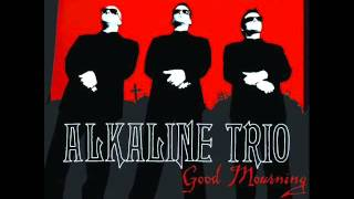 Alkaline Trio - Good Mourning [2003, FULL ALBUM]