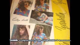 Rock Peruano 80's - YESABELLA - Es Peligroso 45 y 33 RPM