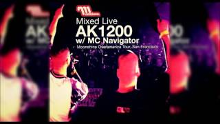 AK1200 W/ MC Navigator – Mixed Live: Moonshine Overamerica, San Francisco