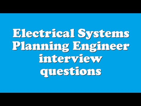 Electrical Systems Planning Engineer interview questions