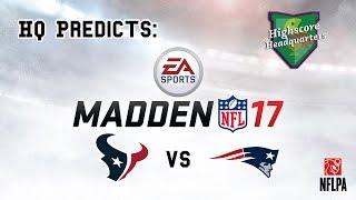 HQ Predicts: Houston Texans vs New England Patriots (2017)