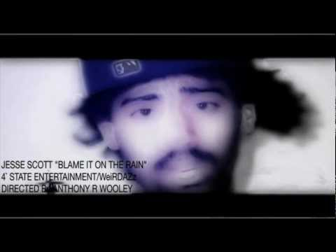 """JESSE SCOTT """"BLAME IT ON THE RAIN"""" Directed By ANTHONY R WOOLEY"""