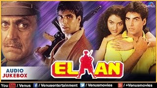 Elaan Full Songs | Akshay Kumar, Madhu, Mohnish Behl, Amrish Puri | Audio Jukebox