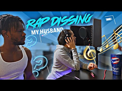DISSING MY HUSBAND IN A RAP SONG (RAP DISS PRANK)