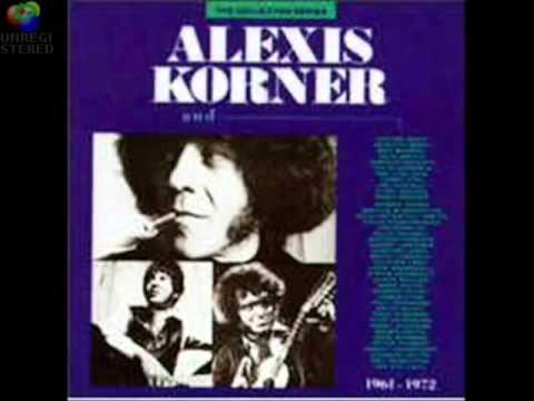 Alexis Korner - Gotta move
