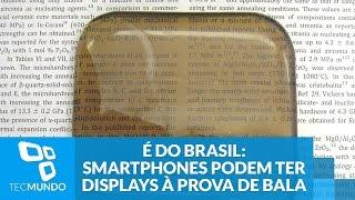 É do Brasil: smartphones podem ter displays à prova de bala