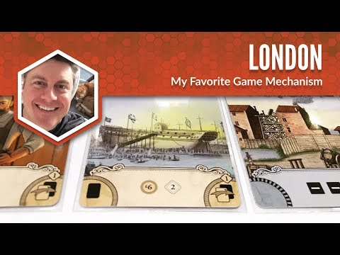 London: My Favorite Game Mechanism
