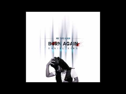 Daniel King- Radical Christian (Born Again mix tape 2014)